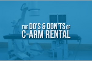The Dos and Don'ts Of Renting A C-Arm Device